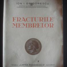 ION I. GRIGORESCU - FRACTURILE MEMBRELOR {1938} - Carte Chirurgie