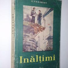 Inaltimi - E. Vorobiov, Ed. Cartea Rusa 1953 - Roman
