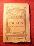 Platon - Criton -sau - Despre Datoria Cetateanului , anii '20 ,trad.V.Grecu