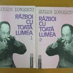 Eugen Ionescu Razboi cu toata lumea 2 vol publicistica romaneasca Buc 1992 - Carte Antologie