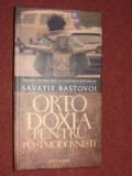 Ortodoxia pentru postmodernisti  - Savatie Bastovoi