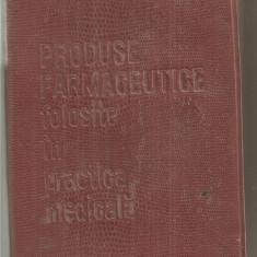 (C6032) PRODUSE FARMACEUTICE FOLOSITE IN PRACTICA MEDICALA - Carte Farmacologie