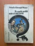 B ARKADI SI GHEORGHI WEINER - PE SOSELE OCOLITI, MATE SI CATEI LOVITI, 1990