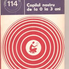 (C6026) COPILUL NOSTRU DE LA 0 LA 3 ANI DE CONSTANTIN PAUNESCU - Carte Pediatrie