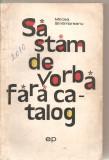 (C5996) SA STAM DE VORBA FARA CATALOG DE MIRCEA SINTIMBREANU, ILUSTRATII: IURIE