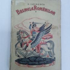 LEGENDE SAU BASMELE ROMÂNILOR ADUNATE DIN GURA POPORULUI P. ISPIRESCU 1939 V. I - Carte Basme