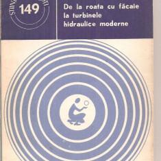 (C6024) DE LA ROATA CU FACAIE LA TURBINELE HIDRAULICE MODERNE - Carti Energetica