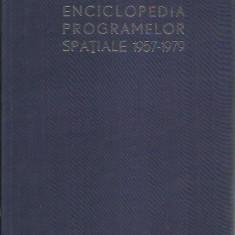Dumitru Andreescu - ENCICLOPEDIA PROGRAMELOR SPATIALE 1957-1979 VOL. 1 SI 2 - Enciclopedie