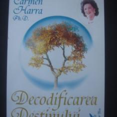 CARMEN HARRA - DECODIFICAREA DESTINULUI - Carte paranormal
