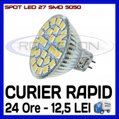 SPOT LED MR16, GU10, E14, E27 - 27 SMD 5050 - ECHIVALENT 30W - ALB RECE SAU CALD