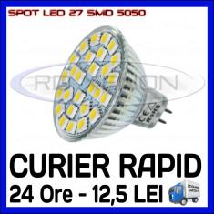 SPOT LED MR16, GU10, E14, E27 - 27 SMD 5050 - ECHIVALENT 30W - ALB RECE SAU CALD - Bec ZDM, Spoturi