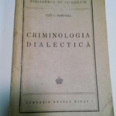 CRIMINOLOGIA DIALECTICA - PETRE PANDREA - 1945 - Carte Filosofie