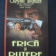 OLIMPIAN UNGHEREA - FRICA SI PUTERE - Carte politiste