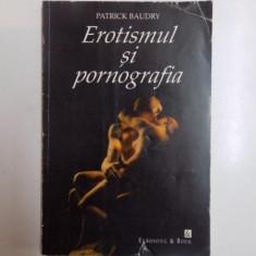 EROTISMUL SI PORNOGRAFIA de BAUDRY, 1998 - Carte ezoterism