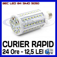 BEC LED E27 - 84 SMD 5050 - ECHIVALENT 110W - ALB CALD, ALB RECE - 220V, ZDM