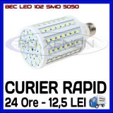 BEC LED E27 - 102 SMD 5050 - ECHIVALENT 150W - ALB CALD, ALB RECE - 220V
