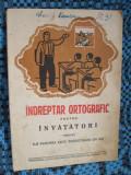 INDREPTAR ORTOGRAFIC PENTRU INVATATORI (aprox. 1932) - ASOC. INVATATORILOR IASI