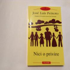 Jose Luis Peixoto - Nici o privire, RF6/2 - Roman