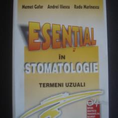 MEMET GAFAR, ANDEI ILIESCU, RADU MARINESCU - ESENTIAL IN STOMATOLOGIE, Litera