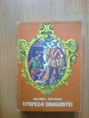z1 Michel Zevaco - Epopeea Dragostei foto
