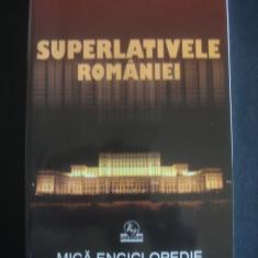 SUPERLATIVELE ROMANIEI - MICA ENCICLOPEDIE, Litera