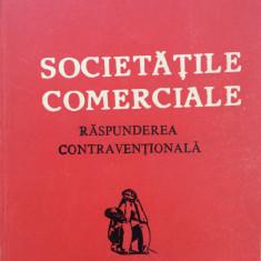 SOCIETATILE COMERCIALE - RASPUNDEREA CONTRAVENTIONALA - Al. Ticlea, M. Toma - Carte Drept comercial