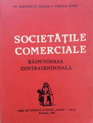 SOCIETATILE COMERCIALE - RASPUNDEREA CONTRAVENTIONALA - Al. Ticlea, M. Toma foto