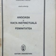 ANGOASA SI VIATA INSTINCTUALA * FEMINITATEA - Sigmund Freud - Carte Psihologie