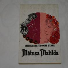 Matusa Matilda - Henriette Yvonne Stahl - Editura pentru literatura - 1967