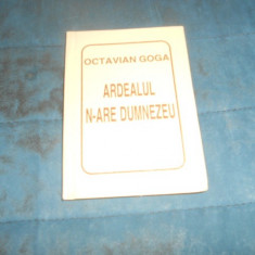 OCTAVIAN GOGA - ARDEALUL N-ARE DUMNEZEU - Carte poezie