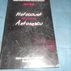MARCU ROZEN - HOLOCAUST SUB GUVERNAREA ANTONESCU - Istorie