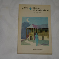 Xena si umbrele ei - Elena Balamaci - Editura Eminescu - 1981 - Roman, Anul publicarii: 1991