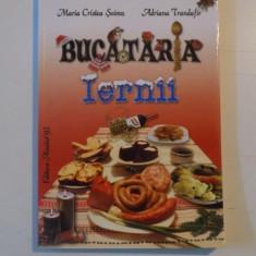 BUCATARIA IERNII de MARIA CRISTEA SOIMU, ADRIANA TRANDAFIR 2012 - Carte Retete traditionale romanesti