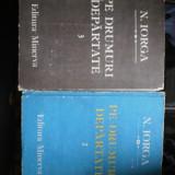 N. IORGA PE DRUMURI DEPARTATE VOL 2 3 - Roman