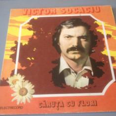 VICTOR SOCACIU - CARUTA CU FLORI - ELECTRECORD / DISC VINIL/POP - Muzica Rock