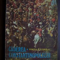 Caderea Constantinopolelui, vol 2 - Vintila Corbul (1977) - Roman istoric