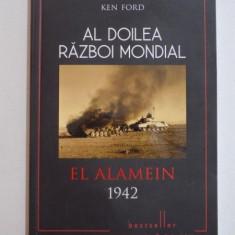 AL DOILEA RAZBOI MONDIAL, EL ALAMEIN de KEN FORD 1942 PUNCTUL DE COTITURA 2015 - Istorie