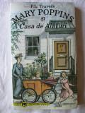 """""""MARY POPPINS SI CASA DE ALATURI"""", P. L. Travers, 1995. Carte noua, Alta editura"""