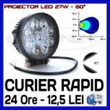 PROIECTOR LED ROTUND 12V, 24V - OFFROAD, SUV, UTILAJE - 27W DISPERSIE 60 GRADE, ZDM
