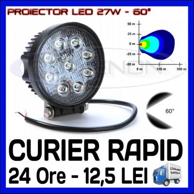 PROIECTOR LED ROTUND 12V, 24V - OFFROAD, SUV, UTILAJE - 27W DISPERSIE 60 GRADE foto