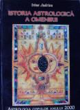 IRENE ANDRIEU - ISTORIA ASTROLOGICA A OMENIRII  { Ed. RAM, 1997, 219 p.}