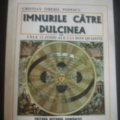 CRISTIAN TIBERIU POPESCU - IMNURILE CATRE DULCINEA {cu autograf si dedicatie} - Carte poezie