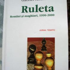 GABRIEL ANDREESCU - RULETA.Români şi maghiari, 1990-2000., Polirom