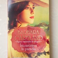 Intoarcerea in paradis - BARBARA CARTLAND - Roman
