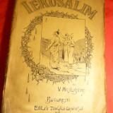 Vartan Mestugean - Ierusalim - Prima Ed. 1914, cu ilustratii -Ed. Ziarul Universul - Carte de calatorie