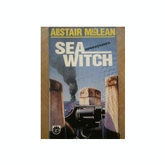 Alistair MacLean - Operatiunea Sea Witch