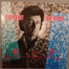 PAUL BRADY - TRUE FOR YOU (1983 / POLYDOR REC/RFG ) - FOLK ROCK - DISC VINIL - Muzica Rock universal records