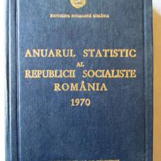 """""""ANUARUL STATISTIC AL REPUBLICII SOCIALISTE ROMANIA 1970"""", Directia Centrala de Statistica, 1970. Carte noua, Alta editura"""