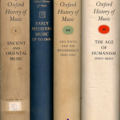 The new Oxford history of music ( Noua istorie Oxford a muzicii ) - 4 volume - Carte Arta muzicala