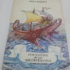 POVESTIRI DE PE MEDITERANA, ANCA BALACI, ILUSTRAŢII MARCEL CHIRNOAGĂ/1976 - Carte de povesti